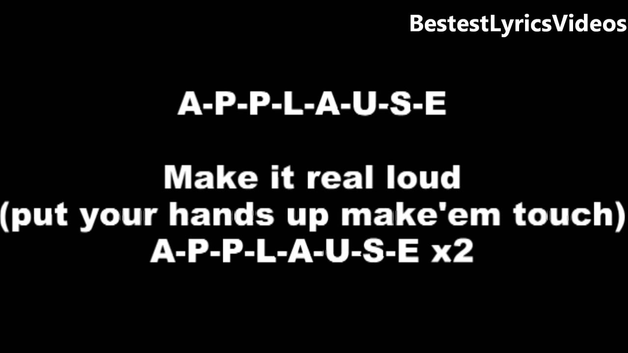 Lady Gaga Applause - Lyrics - YouTube | 1280 x 720 jpeg 50kB