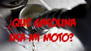 ¿Que gasolina debo usar en mi moto?
