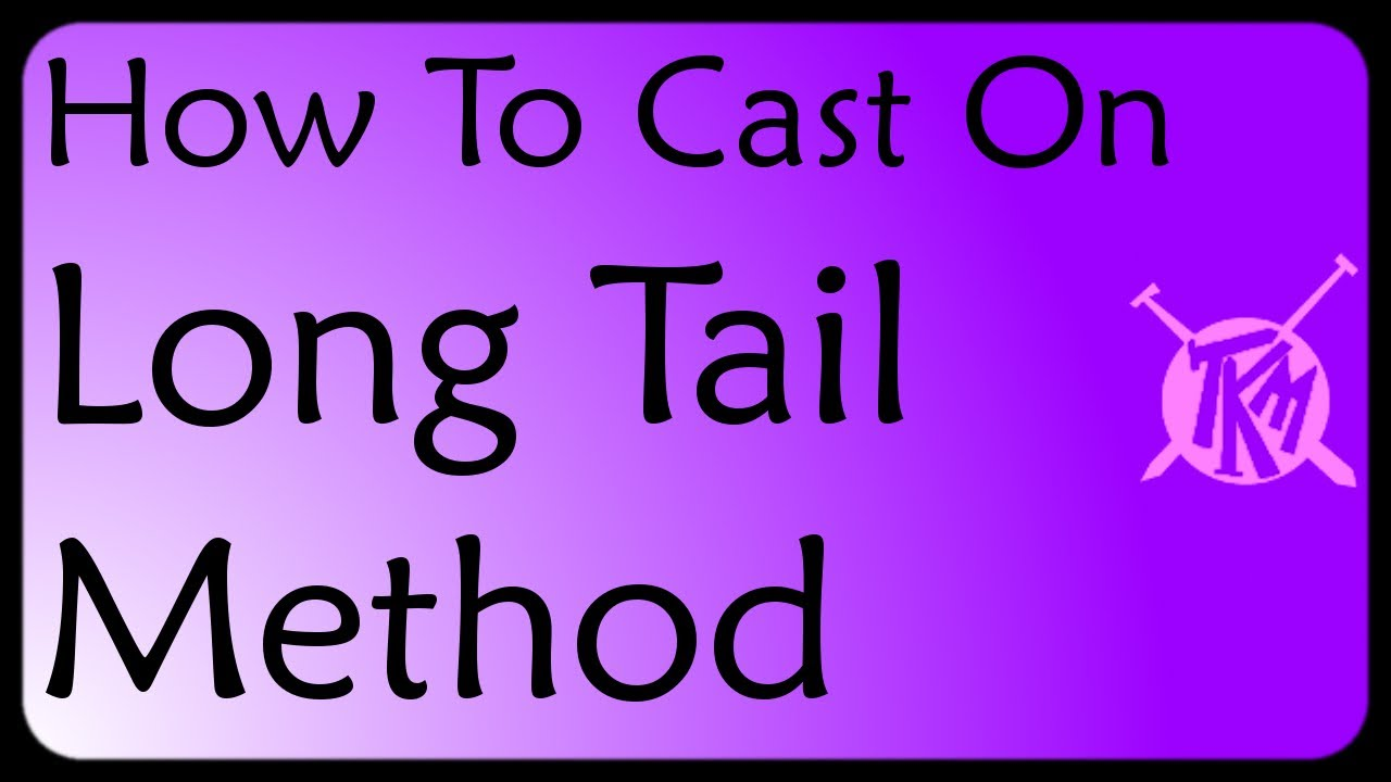 Knitting Long Tail Cast On Method : Long tail cast on method knitting tutorial youtube