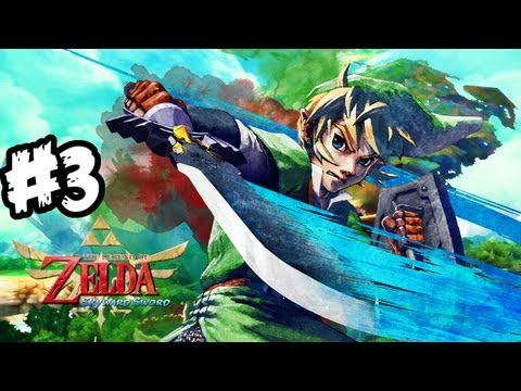 The Legend of Zelda: Skyward Sword Walkthrough Part 3 HD - Sword Time! - Let's Play (Wii Gameplay)