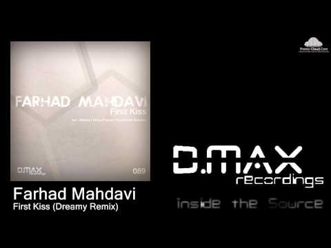 Farhad Mahdavi - First Kiss (Dreamy Remix)