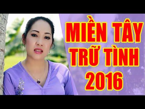 Nhạc Miền Tây - Nhạc Trữ Tình Quê Hương Miền Tây Nam Bộ Hay Nhất 2016