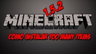 Como Instalar Too Many Items 1.5.2 2013 Minecraft