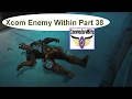 Xcom Enemy Within Lets Play PC Combat Steam Gameplay Commentary Part 38