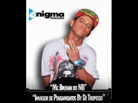 MC BRUNIN DO NB   INVASOR DE PENSAMENTOS BY DJ TROPESSO