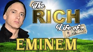 EMINEM - The RICH Life - Net Worth 2017 - S.1 Ep.2