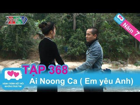 Ai noong ca (Em yêu anh) | LOVEBUS | Năm 7 | Tập 368 | 15/12/2015