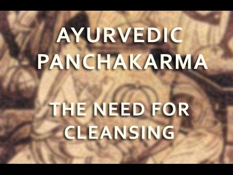 Ayurveda and Panchakarma - The Need for Cleansing (1/5)