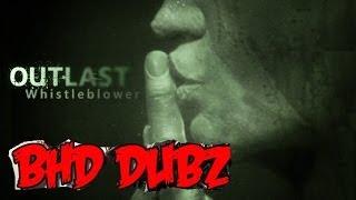 ★★ Outlast WhistleBlower Part 1- BHD Dubz - Voice Over Dub Comedy Spoof (BlastphamousHD)