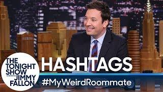 Hashtags: #MyWeirdRoommate