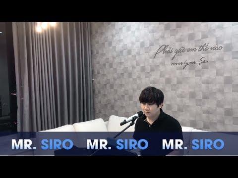 Phải Giữ Em Thế Nào + Lắng Nghe Nước Mắt - Mr Siro (Piano Cover)