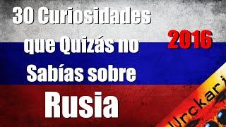 30 Curiosidades que Quizás no Sabías sobre Rusia