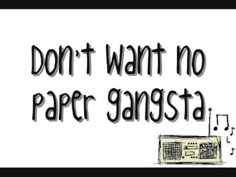 paper gangster lyrics Wannabe gangster lyrics by wheatus:  or toilet paper ya front yard show the cops my suburbs card they gotta let me go cause they know that i'm hard.