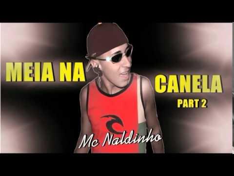 Mc Naldinho  Meia Na Canela 2 (Dj Nobruh) Lançamento 2014