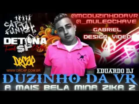 Lançamento Novo Funk 2013 Mc Duzinho Da VR A Mais Bela Mina Zika 2 EDUARDO DJ