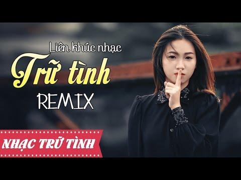 Liên Khúc Nhạc Trữ Tình Remix Hay Nhất 2016  - Nonstop - Việt Mix - Sao Em Lỡ Vội Lấy Chồng