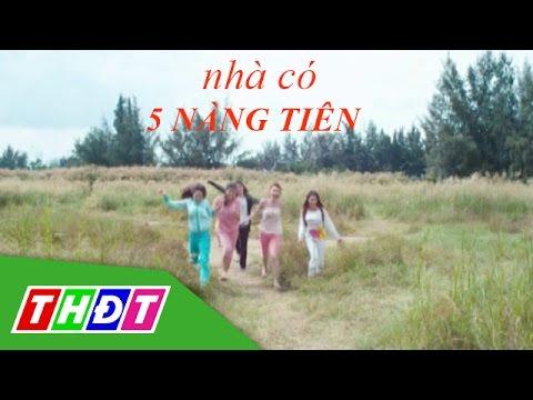Trailer Nhà có 5 nàng tiên | THDT