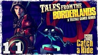 Tales From The Borderlands. #11: Новые неприятности.