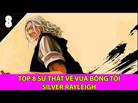 Top 8 sự thật về Vua bóng tối Silver Rayleigh có thể bạn đã biết - Top Anime