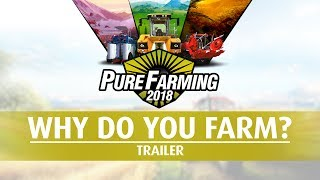 Pure Farming 2018 - 'Why do you Farm?' Trailer