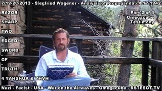 Omegacube Testimony Part 2 of 3 - Analysis of Propaganda - Siegfried Wagener - 4-17-1942
