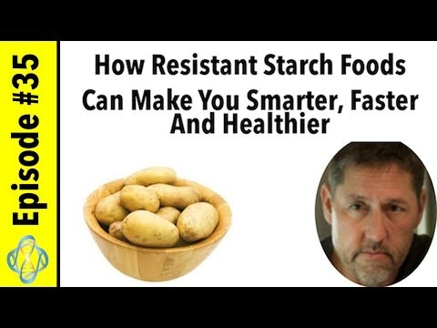 How Resistant Starch Foods Can Make You Smarter, Faster And Healthier