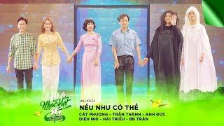 Hài: Nếu Như Có Thể - Cát Phượng, Trấn Thành,Anh Đức,Diệu Nhi,Hải Triều,BB Trần | Gala Nhạc Việt 10