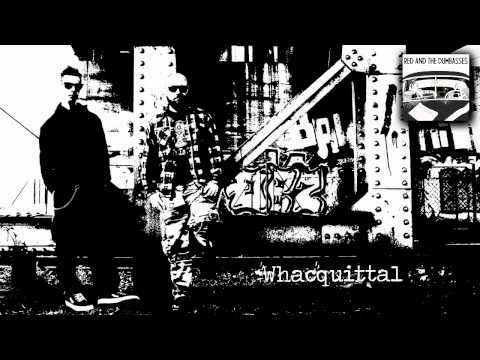 Red and the Dumbasses - Whacquittal