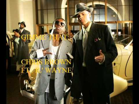Chris Brown ft. Lil' Wayne- Gimme That