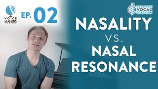 "Ep. 2 ""Nasality Vs. Nasal Resonance""- Voice Lessons To The World"