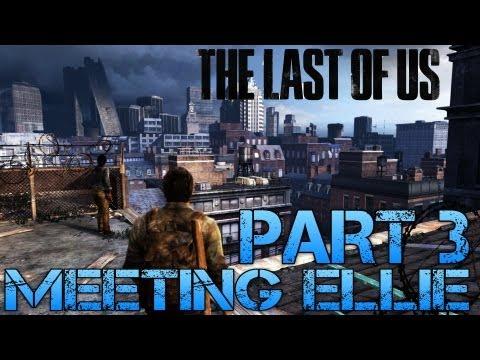 The Last of Us Gameplay Walkthrough - Part 3 - MEETING ELLIE (PS3 Gameplay HD)