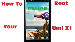 How To Root Chinese Android Smartphones Umi X1 Jelly