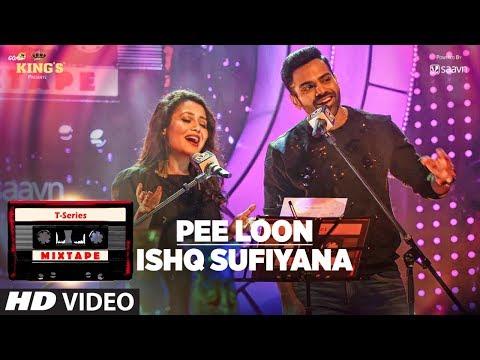 Pee Loon Ishq Sufiyana   T-Series Mixtape   Neha Kakkar Sreerama   Bhushan Kumar Ahmed K Abhijit V