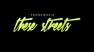 Frankmusik - These Streets