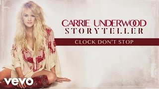 Carrie Underwood - Clock Don't Stop (Audio)