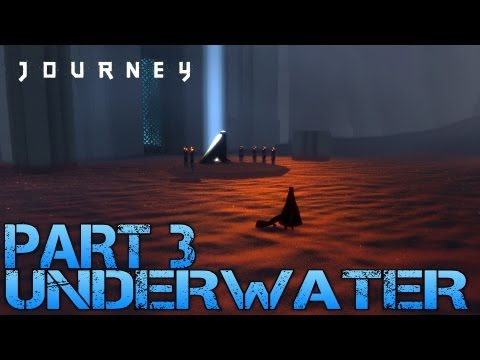 Journey Walkthrough Part 3 - UNDERWATER - Let's Play Gameplay/Commentary