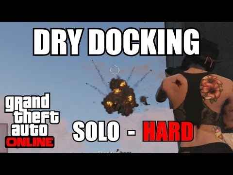 GTA V Online - Dry Docking - Martin Mission - SOLO - HARD (GTA 5 Multiplayer) after patch 1.12