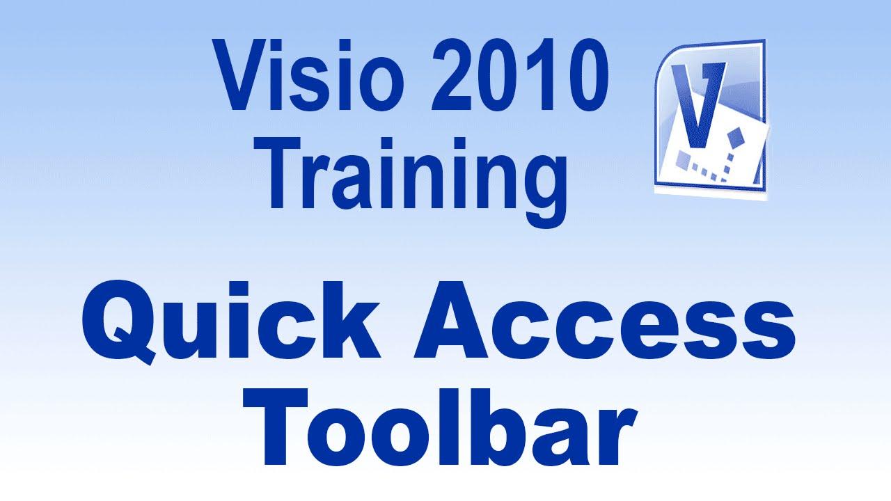 Microsoft Visio 2010 Training Tutorial -- The Quick Access Toolbar ...