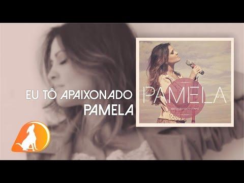 Pamela -  01 Eu tô Apaixonado - CD Recuperando o Tempo