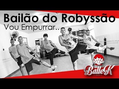 BALLEK GROUP | Bailão do Robyssão - Vou Empurrar (COREOGRAFIA HD)