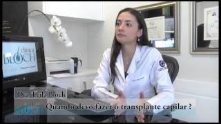 Quando devo fazer o transplante capilar?