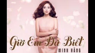 Minh Hằng ft Ngô Kiến Huy -Phim Ngắn Giờ Em Đã Biết  (OFFICIAL)