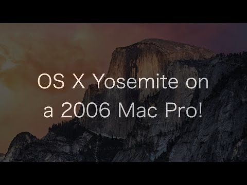 OS X Yosemite on a 2006 Mac Pro! | The PowerPC Hub