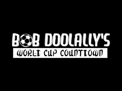 Bob Doolally's World Cup Countdown - Episode 1