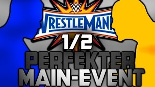 Der PERFEKTE WrestleMania 33 Main-Event! - 1/2 - Die Abstimmung! (Deutsch/German)