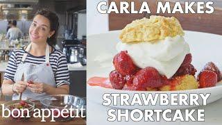 Carla Makes Strawberry Shortcake   From the Test Kitchen   Bon Appétit