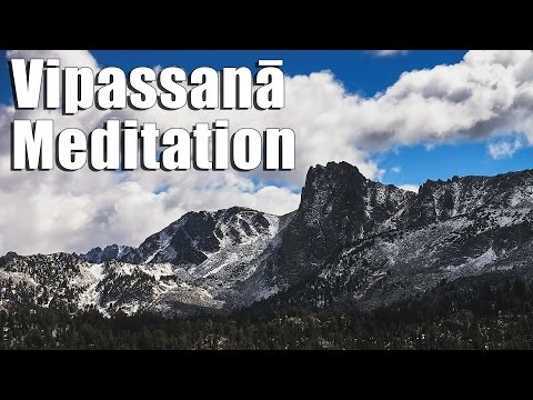 What is Vipassanā Meditation? Mind to One Pointedness