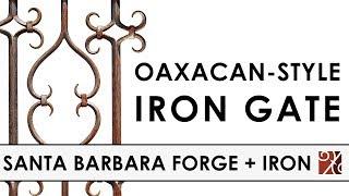 Santa Barbara Forge + Iron: Oaxacan Style Wrought Iron