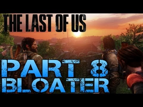 The Last of Us Gameplay Walkthrough - Part 8 - BLOATER (PS3 Gameplay HD)