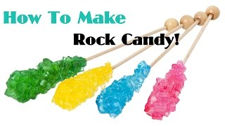 HOW TO MAKE ROCK CANDY!